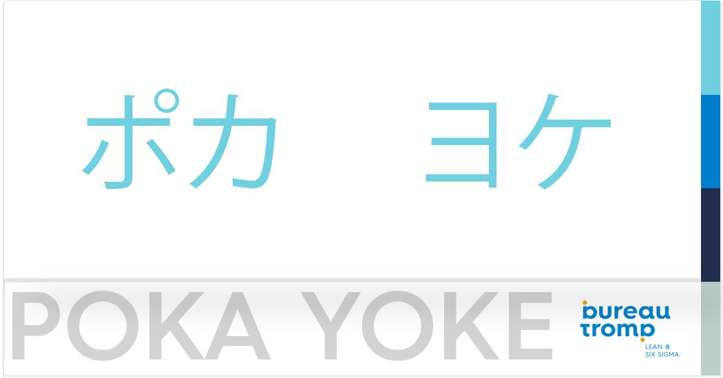 Lean Manufacturing - Poka Yoke - Bureau Tromp